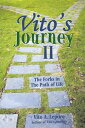 Vito'S Journey IiThe Forks in the Path of Life【電子書籍】[ Vito A. Lepore ]