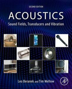 Acoustics: Sound Fields, Transducers and Vibration【電子書籍】[ Leo Beranek ]