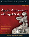 Apple Automator with AppleScript Bible【電子書籍】[ Thomas Myer ]