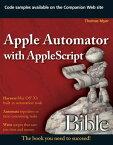Apple Automator with AppleScript Bible【電子書籍】[ Thomas Myer ]