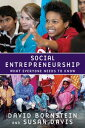 Social Entrepreneurship:What Everyone Needs to KnowWhat Everyone Needs to Know?【電子書籍】[ David Bornstein ]