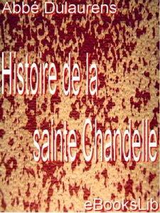 Histoire de la sainte Chandelle【電子書籍】[ abb? J.-B. Dulaurens ]