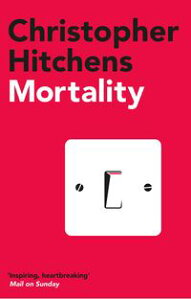 Mortality【電子書籍】[ Christopher Hitchens ]