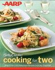 AARP/Betty Crocker Cooking for Two【電子書籍】[ Betty Crocker ]