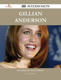 Gillian Anderson 220 Success Facts - Everything you need to know about Gillian Anderson【電子書籍】[ Kenneth Middleton ]