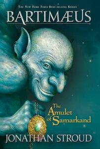 The Amulet of Samarkand【電子書籍】[ Jonathan Stroud ]