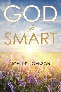 God Is Smart【電子書籍】[ Johnny Johnson ]