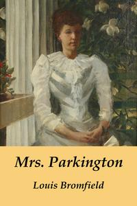 Mrs. Parkington【電子書籍】[ Louis Bromfield ]