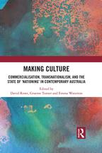 Making CultureCommercialisation, Transnationalism, and the State of 'Nationing' in Contemporary Australia【電子書籍】