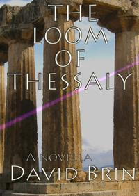 The Loom of Thessaly【電子書籍】[ David Brin ]