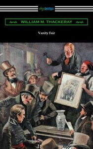 Vanity Fair (Illustrated by Charles Crombie with an Introduction by John Edwin Wells)【電子書籍】[ William Makepeace Thackeray ]
