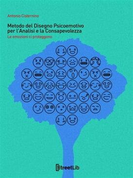 L'Albero delle Emozioni Metodo del Disegno Psicoemotivo per l'Analisi e la Consapevolezza【電子書籍】[ Antonio Cisternino ]