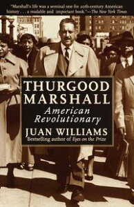 Thurgood MarshallAmerican Revolutionary【電子書籍】[ Juan Williams ]