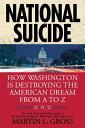 楽天Kobo電子書籍ストアで買える「National SuicideHow Washington Is Destroying the American Dream from A to Z【電子書籍】[ Martin L. Gross ]」の画像です。価格は611円になります。