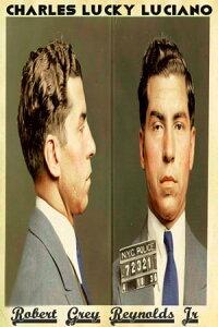 Charles Lucky Luciano【電子書籍】[ Robert Grey Reynolds Jr ]