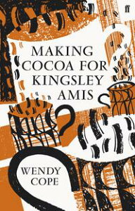 Making Cocoa for Kingsley Amis【電子書籍】[ Wendy Cope ]