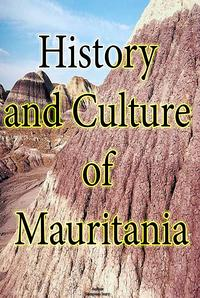 History and Culture of Mauritania, History of Mauritania, Republic of Mauritania, MauritaniaKnow more about Mauritania and her Ethnic differences, Mauritania government, religion and culture.【電子書籍】[ Sampson Jerry ]