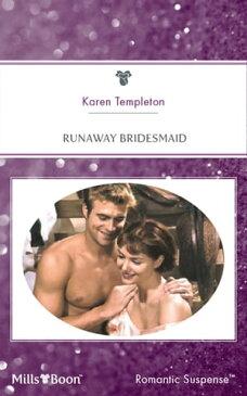 Runaway Bridesmaid【電子書籍】[ Karen Templeton ]