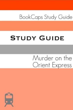 洋書, REFERENCE & LANGUAGE Study Guide: Murder on the Orient Express (A BookCaps Study Guide) BookCaps