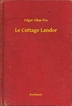 Le Cottage Landor【電子書籍】[ Edgar Allan Poe ]