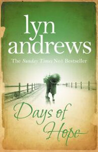 Days of HopeEven after the war, hearts can still be broken…【電子書籍】[ Lyn Andrews ]