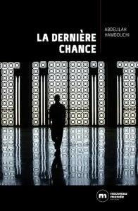 La derni?re chance【電子書籍】[ Abdelilah Hamdouchi ]