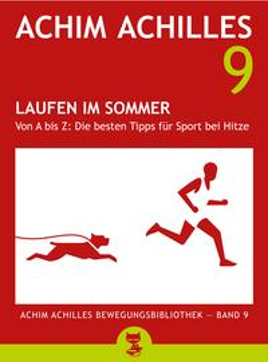 洋書, FAMILY LIFE & COMICS Laufen im Sommer (Achim Achilles Bewegungsbibliothek Band 9) Von A bis Z: Die besten Tipps f?r Sport bei Hitze Achim Achilles