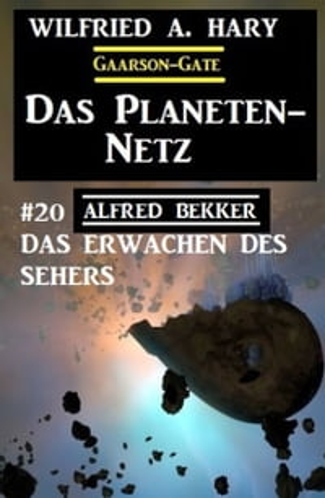 洋書, FICTION & LITERTURE Das Planeten-Netz 20: Das Erwachen des Sehers Alfred Bekker