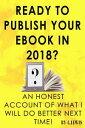 楽天Kobo電子書籍ストアで買える「Ready to Publish Your EBook in 2018? An Honest Account of What I Will do Better Next Time!【電子書籍】[ C. Lewis ]」の画像です。価格は109円になります。