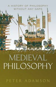 Medieval PhilosophyA history of philosophy without any gaps, Volume 4【電子書籍】[ Peter Adamson ]