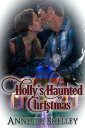 Holly's Haunted Christmas【電子書籍】[ Annette Shelley ]