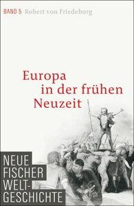 Neue Fischer Weltgeschichte. Band 5Europa in der fr?hen Neuzeit【電子書籍】[ Robert von Friedeburg ]