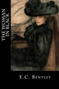 The Woman in Black【電子書籍】[ E.C. Bentley ]
