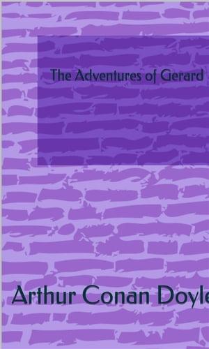 洋書, FICTION & LITERTURE The Adventures of Gerard Arthur Conan Doyle