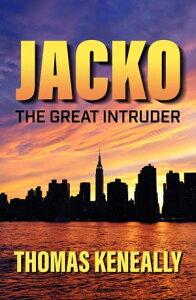 JackoThe Great Intruder【電子書籍】[ Thomas Keneally ]