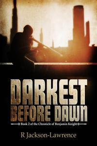 Darkest Before DawnBook 2 of The Chronicle of Benjamin Knight【電子書籍】[ Robert Jackson-Lawrence ]