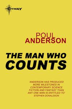 The Man Who CountsPolesotechnic League Book 1【電子書籍】[ Poul Anderson ]