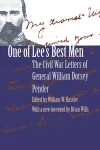 One of Lee's Best MenThe Civil War Letters of General William Dorsey Pender【電子書籍】