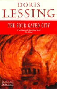 The Four-Gated City【電子書籍】[ Doris Lessing ]