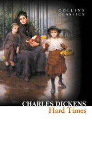 Hard Times (Collins Classics)【電子書籍】[ Charles Dickens ]