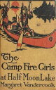 The Camp Fire Girls at Half Moon La...