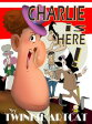 Charlie Is Here【電子書籍】[ Twinkie Artcat ]