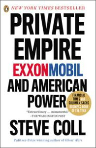 Private EmpireExxonMobil and American Power【電子書籍】[ Steve Coll ]