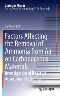 Factors Affecting the Removal of Ammonia from Air on Carbonaceous MaterialsInvestigation of Reactive Adsorption Mechanism【電子書籍】[ Camille Petit ]