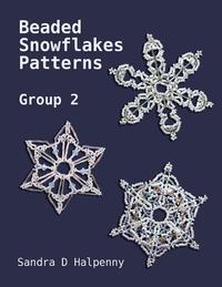Beaded Snowflake Patterns - Group 2【電子書籍】[ Sandra D Halpenny ]