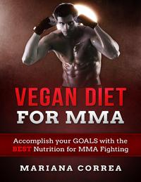 Vegan Diet for Mma【電子書籍】[ Mariana Correa ]