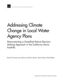 Addressing Climate Change in Local Water Agency PlansDemonstrating a Simplified Robust Decision Making Approach in the California Sierra Foothills【電子書籍】[ David G. Groves ]