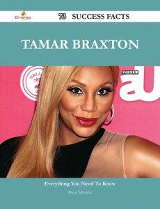 Tamar Braxton 73 Success Facts - Everything you need to know about Tamar Braxton【電子書籍】[ Bryan Schwartz ]