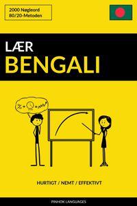 L?r Bengali: Hurtigt / Nemt / Effektivt: 2000 N?gleord【電子書籍】[ Pinhok Languages ]