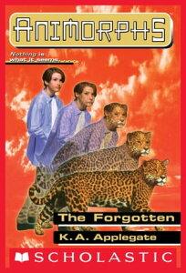 The Forgotten (Animorphs #11)【電子書籍】[ K.A. Applegate ]